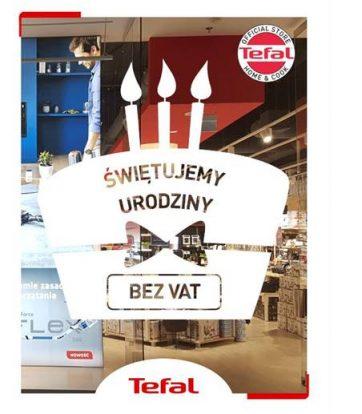 URODZINY TEFAL ! – 23% , bez VAT na WSZYSTKO :)