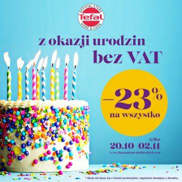 Z okazji urodzin bez VAT! -23% NA WSZYSTKO!