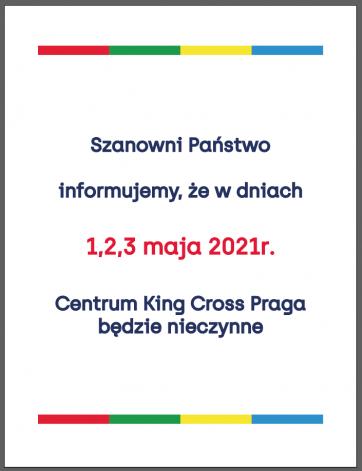 1, 2, i 3 maja Centrum King Cross Praga będzie nieczynne